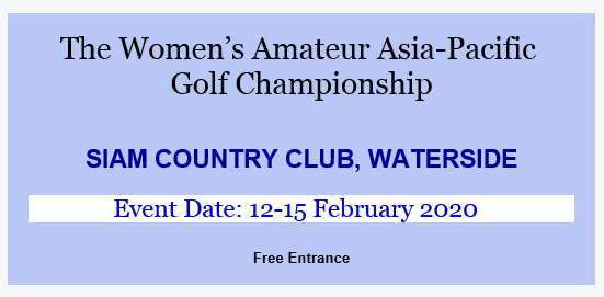 The Women's Amateur Asia-Pacific (WAAP) @ Siam Country Club, Waterside